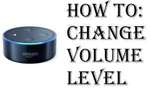 How To Change Sound Volume Amazon Echo Dot - Echo Dot 2nd Generation Set Audio Level 1-10