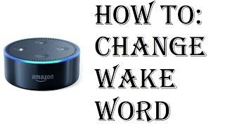 How To Change Call Out Name Amazon Echo Dot - Echo Dot 2nd Generation Change Wake Word
